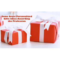 Some Great Personalized Gifts Ideas According the Profession